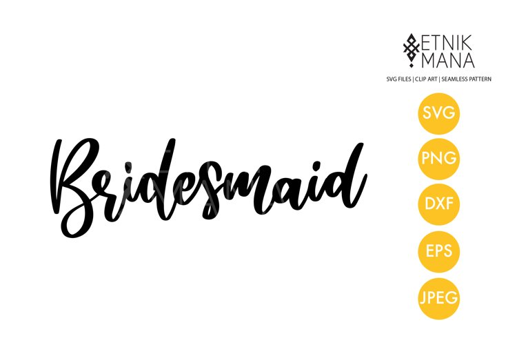 Bridesmaid - Wedding Sign Lettering Quotes SVG