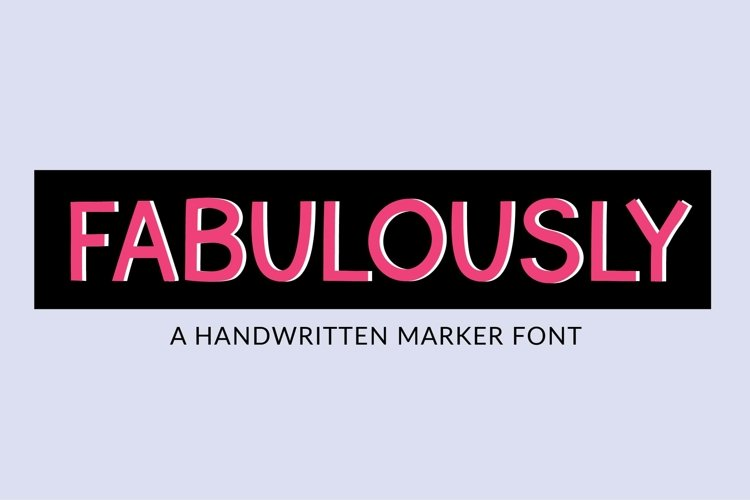 Fabulously - a handwritten marker font example image 1