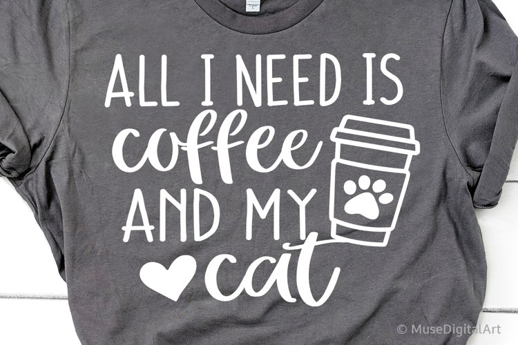 All I Need Is Coffee and My Cat Svg, Cat Mama Svg, Cat Owner example