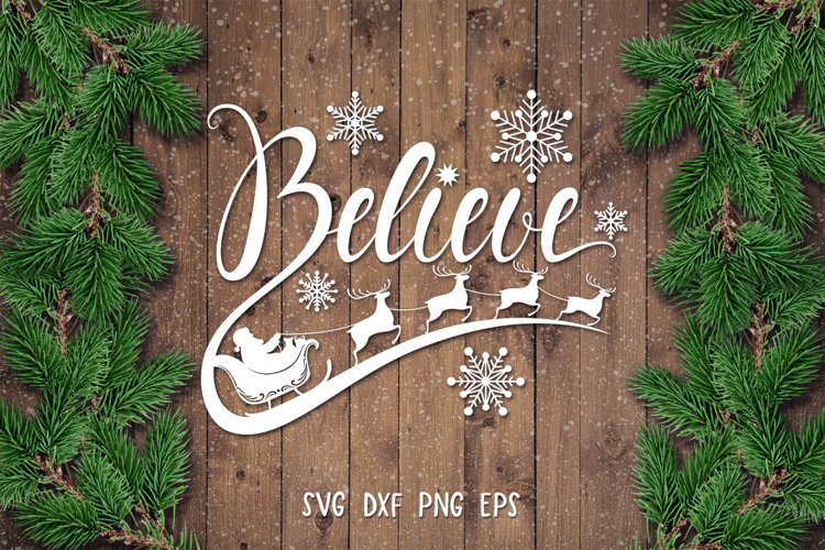 Believe SVG,DXF,PNG,Believe Christmas Phrase SVG,Cut File example image 1
