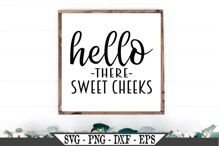 Hello There Sweet Cheeks SVG example image 1