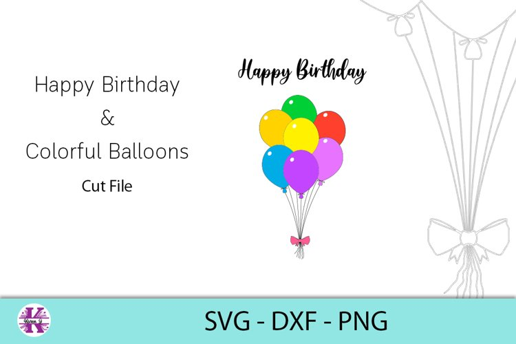 Happy Birthday & Colored Balloons SVG DXF PNG example image 1