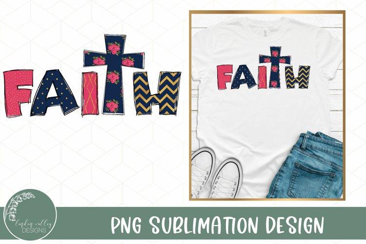 Faith Sublimation Design-Christian Sublimation-Cross PNG