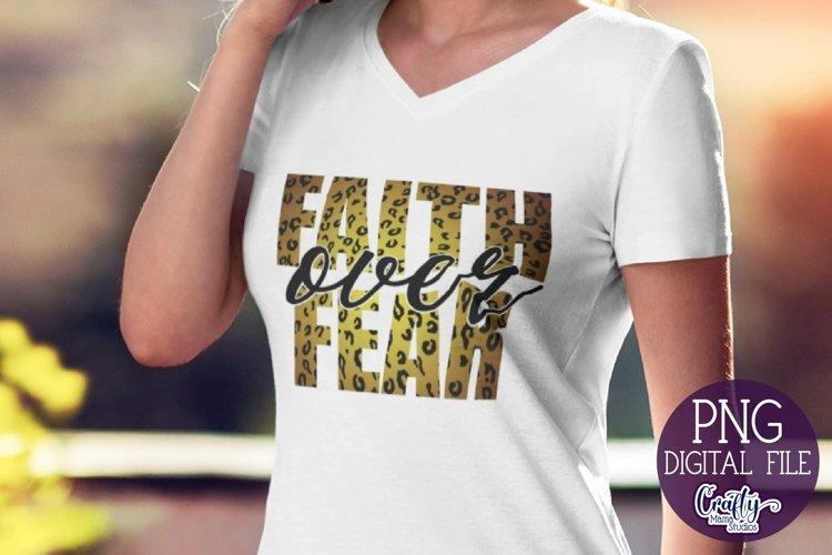Faith Over Fear Png, Sublimation, Shirt Design