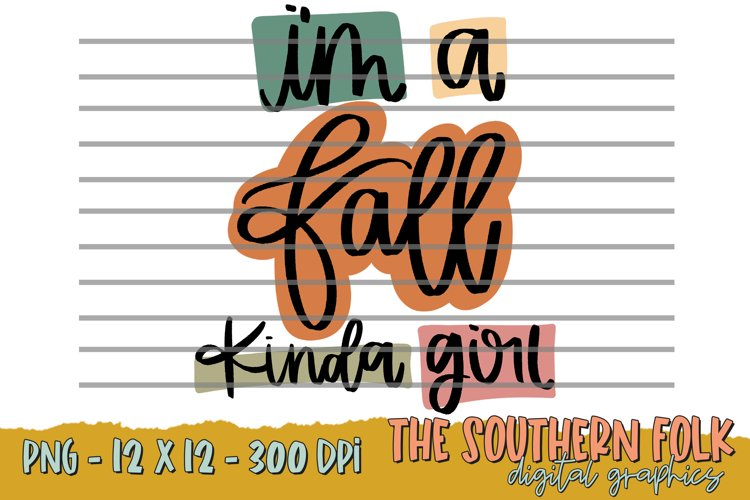 Hand Lettered Im A Fall Girl PNG File, Sublimation Design