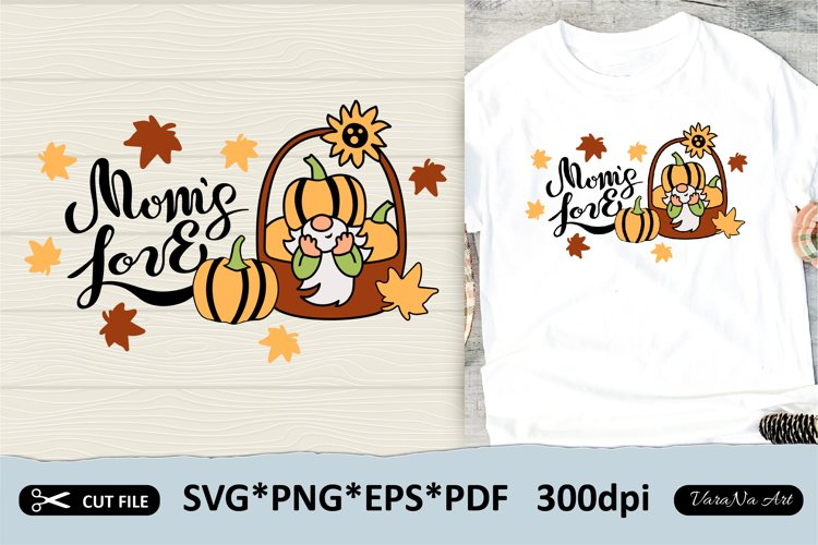 Hand lettered Moms Love with pumpkin gnome. Fall gnome SVG