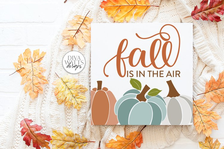 Fall Is In The Air SVG | Autumn Pumpkins Design example image 1