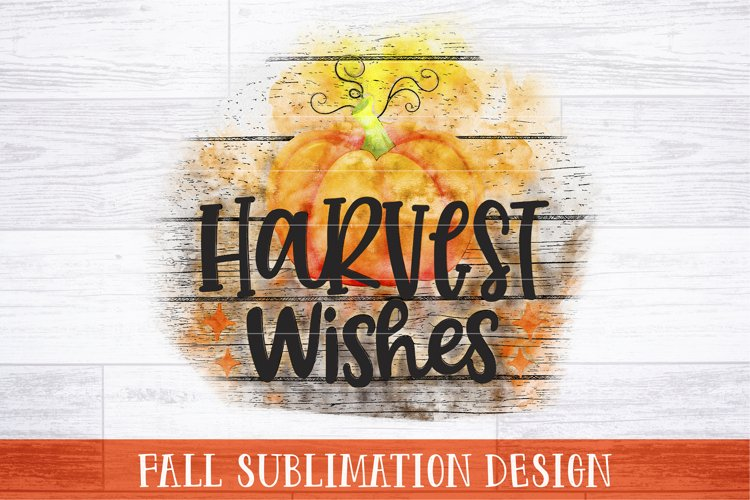 Harvest Wishes Sublimation   Fall Sublimation PNG