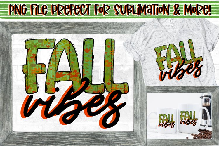Fall Vibes Fall/Autumn Leaves PNG File Design Sublimation example image 1