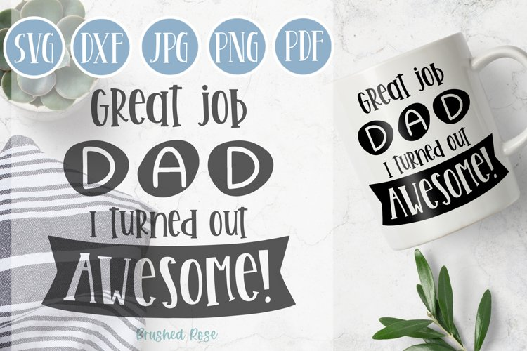 Great job Dad   Fathers day SVG   Funny SVG