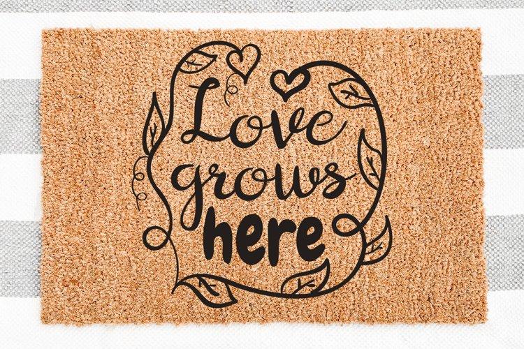 Love Grows Here SVG Doormat, Doormat Signs SVG, Door Mat SVG example image 1