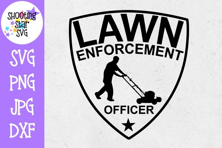 Lawn Enforcement Officer - Father's Day SVG example image 1