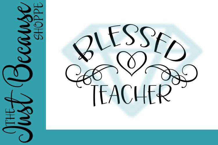 Blessed Teacher SVG File, Family Design - 0070