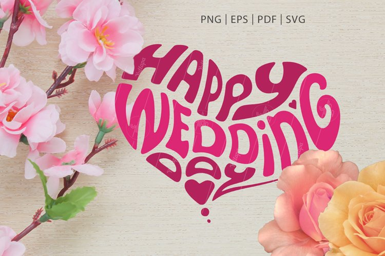Happy Wedding Day, Heart-Shaped Lettering SVG, PNG, EPS, PDF example image 1