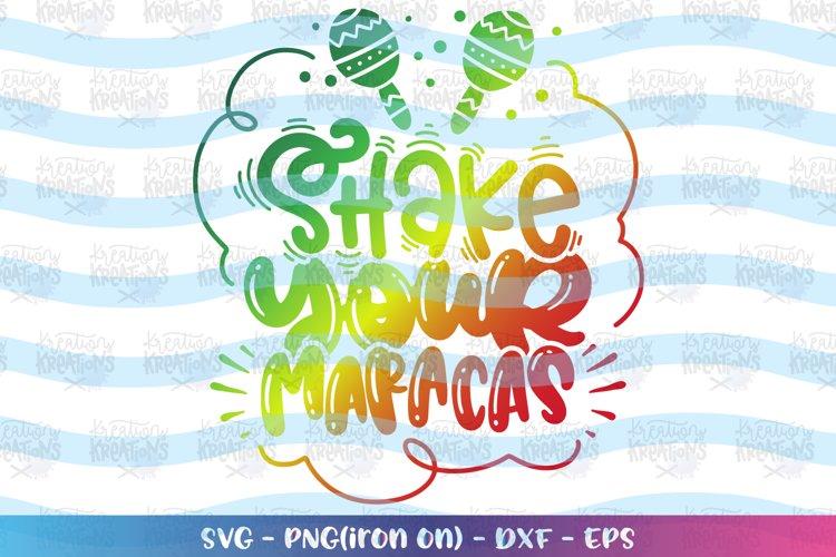 Cinco de mayo svg Shake your Maracas svg Party Latin Mexican