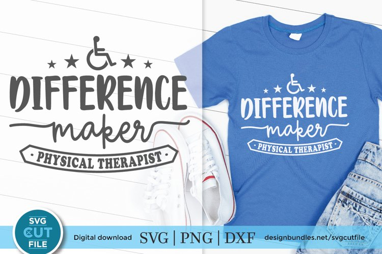 Physical therapist Difference Maker - a physical therapy svg example image 1