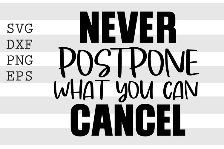 Never postpone what you can cancel SVG example image 1