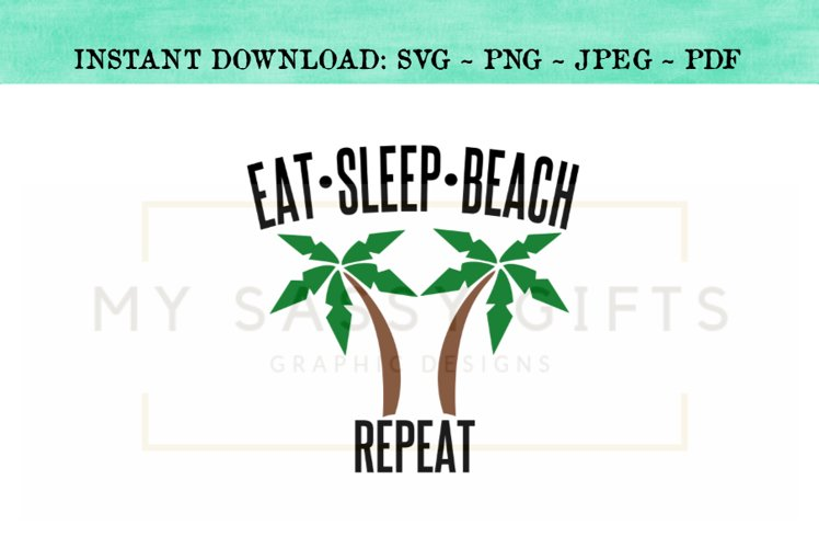 Eat Sleep Beach Repeat Funny Vacation Svg 267089 Svgs Design Bundles