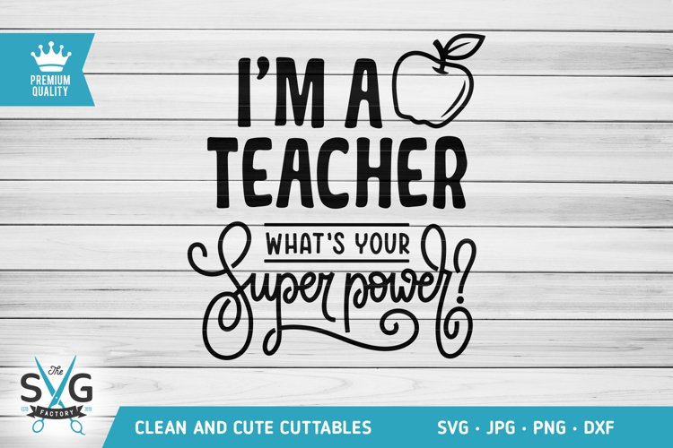 I am Teacher What's your Superpower SVG cutting file example image 1