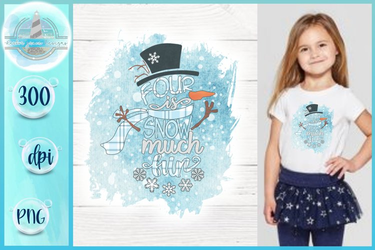 Snowman PNG | Four Is Snow Much Fun | Sublimation Printable example image 1