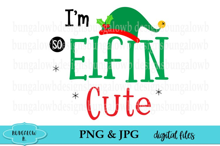 I'm So Elfin Cute Elf Christmas Design Download example image 1