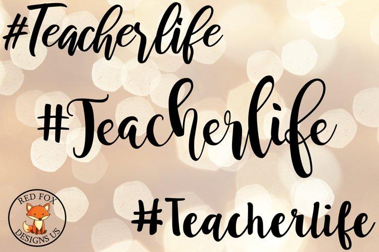 Hashtag Teacherlife, Teacher Files, SVG PNG DXF Cut Files example image 1