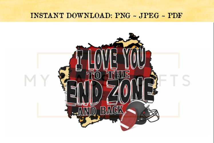 I Love You To The End Zone And Back Football Funny Print PNG example image 1