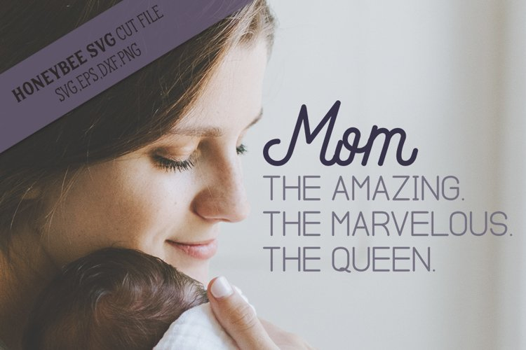 Mom the Amazing Marvelous Queen SVG Cut File example image 1