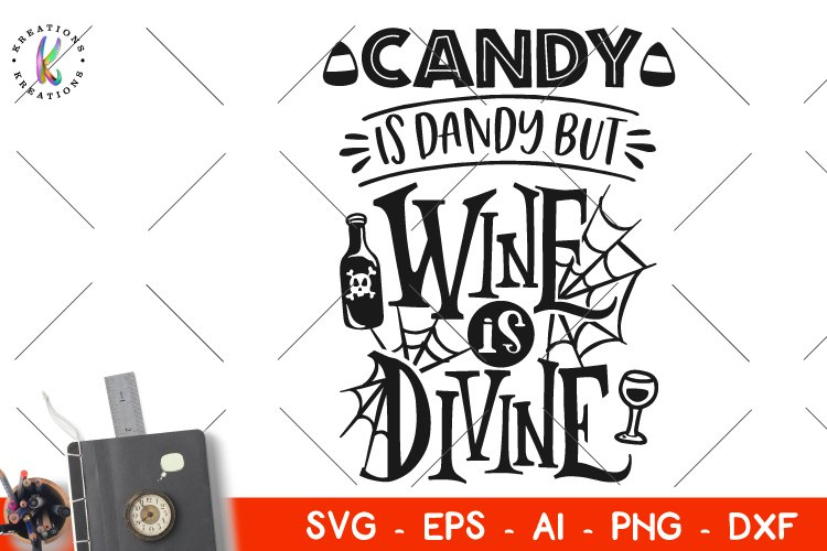 Halloween SVG Candy is Dandy but Wine is Divine svg Wine example image 1