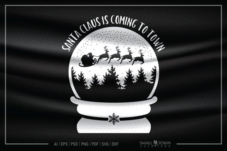 Snow Globe, Santa Claus is coming to Town, Santa SVG