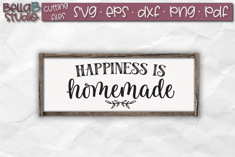 Happiness is Homemade SVG File, Home Sign SVG File example image 1