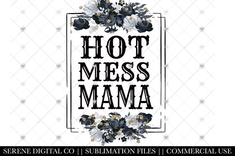 Hot Mess Mama PNG File - Funny Mom Life Sublimation