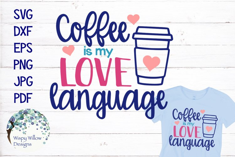Coffee Is My Love Language SVG Cut File example image 1