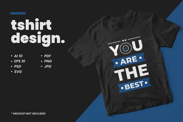 You are the best typography quote t shirt design example image 1