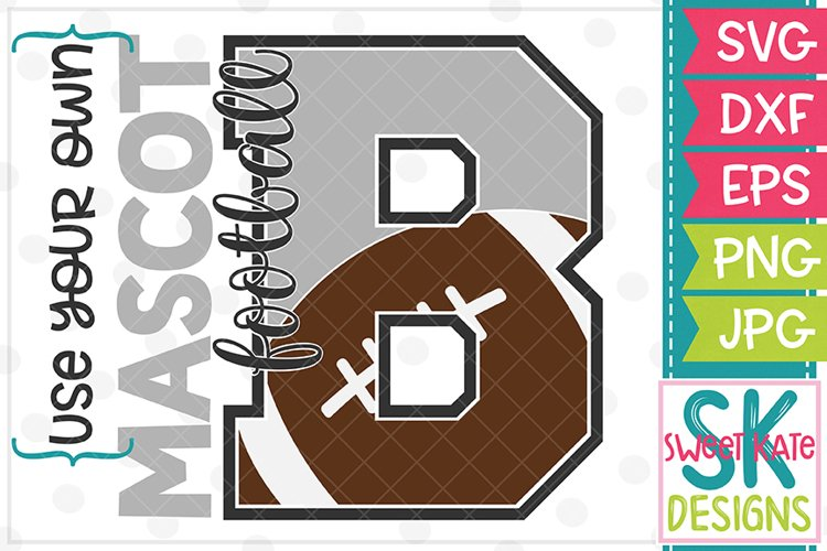 Your Own Mascot B Football SVG DXF EPS PNG JPG example image 1