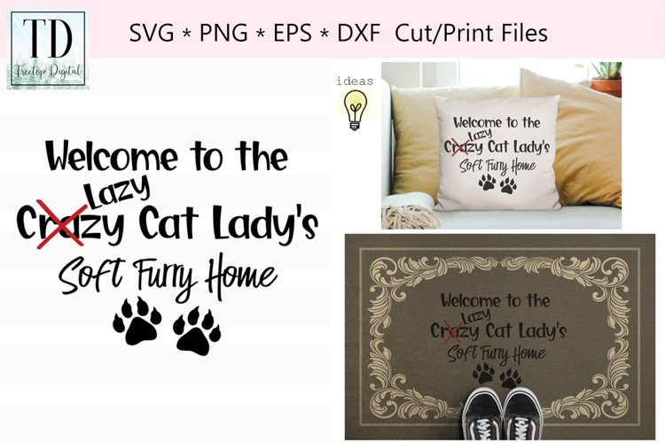 Welcome to the Crazy Lazy Cat Ladys Home, A Cat SVG