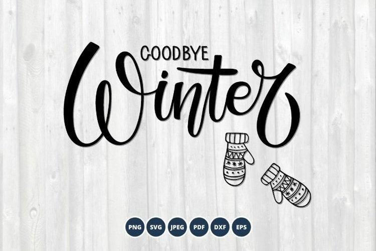 Goodbye Winter SVG lettering. Spring SVG.