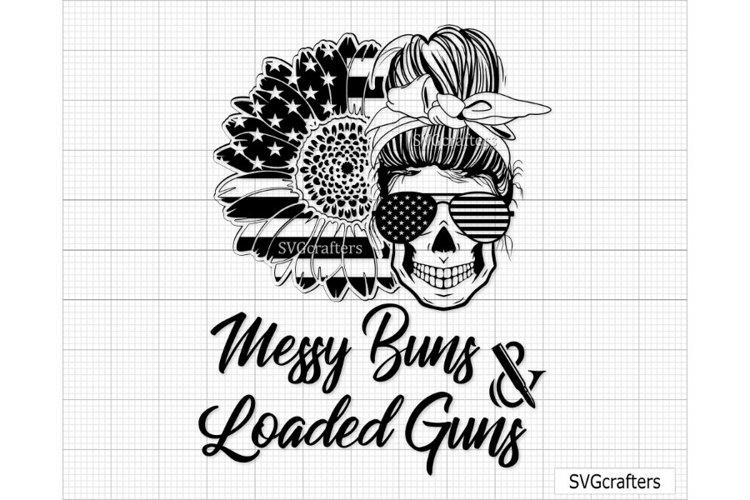 Messy Buns and Loaded Guns svg, Messy Buns and Guns svg