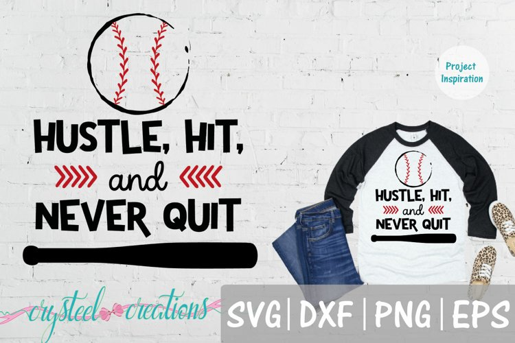 Hustle, Hit, and Never Quit Baseball SVG, DXF, PNG, EPS example image 1