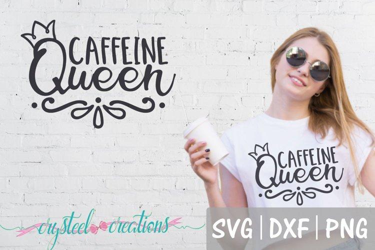 Caffeine Queen SVG, DXF, PNG