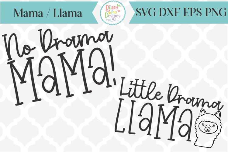 No drama Mama - Little Drama Llama - Mommy and Me SVG example 1