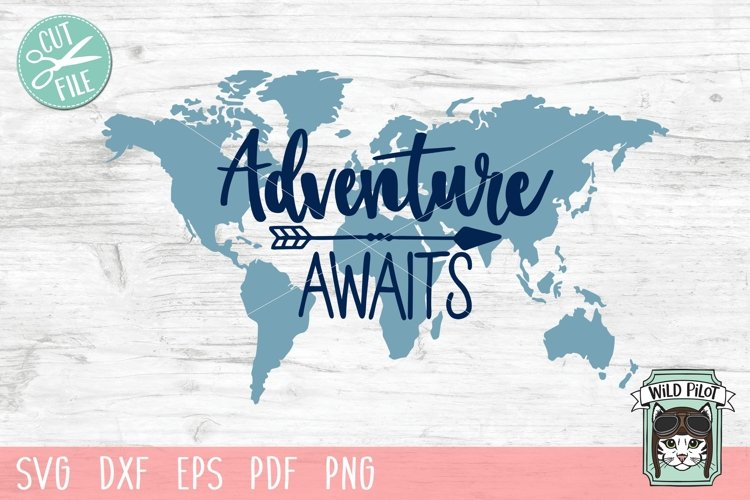 Adventure Awaits SVG Cut File, World Map SVG Cut File, Arrow