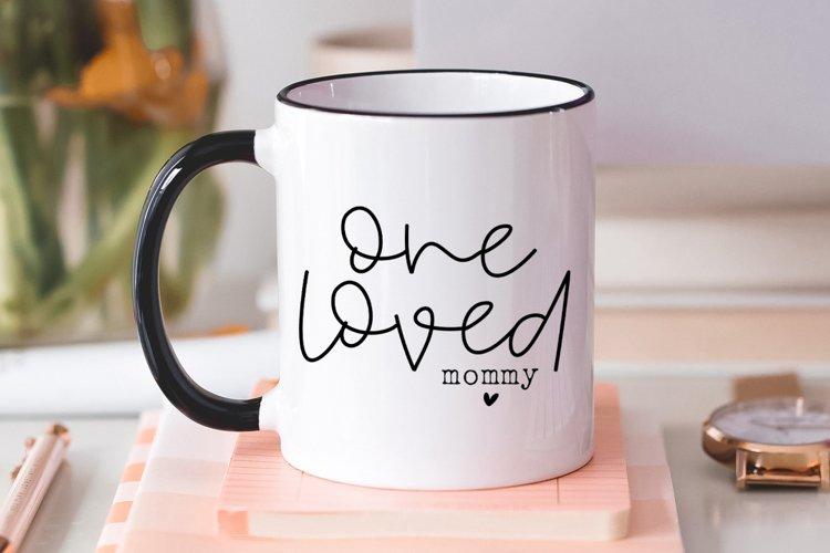 One Loved Mommy SVG - Mommy svg, Mothers Day svg