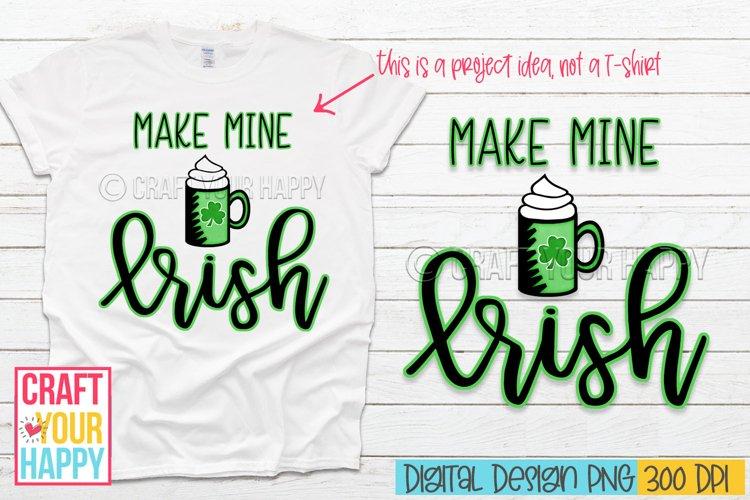 Sublimation PNG Design - Make Mine Irish