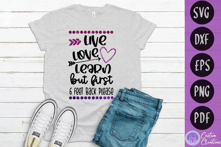 Live Love Learn 6 Feet Back | School SVG | SVG DXF EPS PNG example image 1