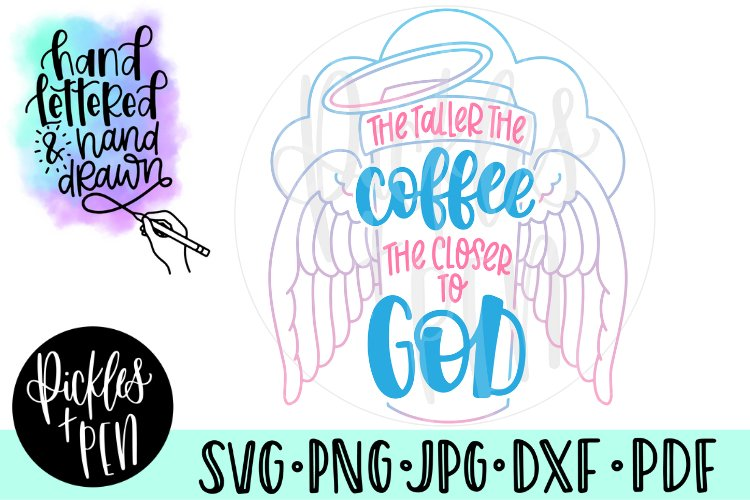The Taller The Coffee the Closer To God - Coffee SVG