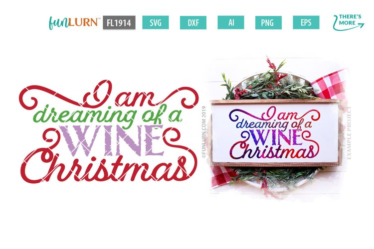 I Am Dreaming of a Wine Christmas SVG Cut File