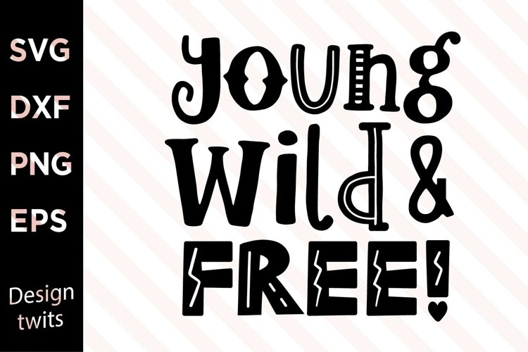 Young Wild And Free SVG example image 1