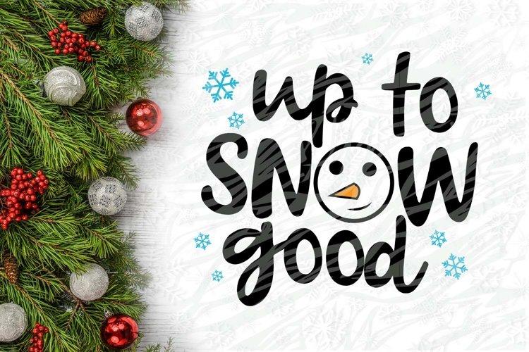 Up to snow good Christmas Printable example image 1
