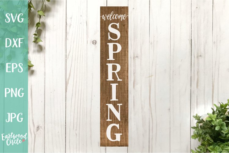 Welcome Spring Vertical - A Spring SVG Cut File